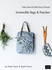 Yoko Saito and Quilt Party Present Irresistible Bags and Pouches