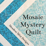 Meadow Mist Mosaic Mystery Quilt-Along