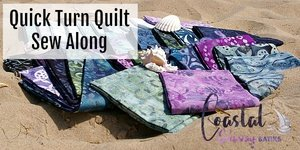 Coastal Getaway Batiks Quick Turn Quilt Sew Along