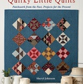 Temecula Quilt Company:  Quirky Little Quilts - Preorder