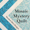 Mosaic Mystery Quilt: Mystery Fabrics - Preorder