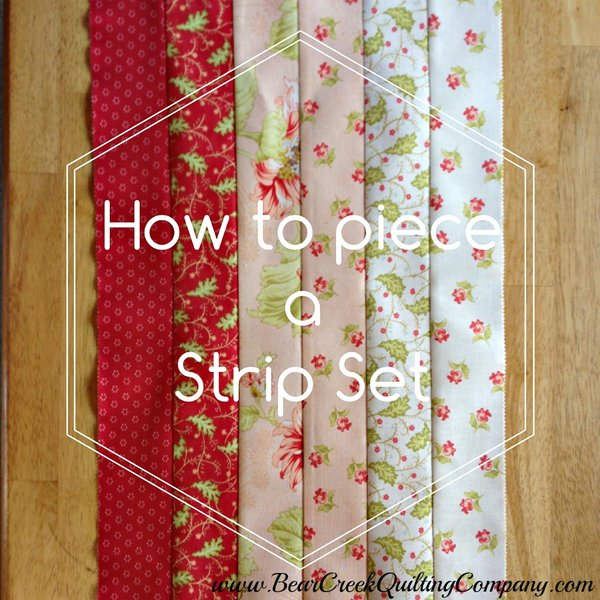 How to Piece a Strip Set Tutorial